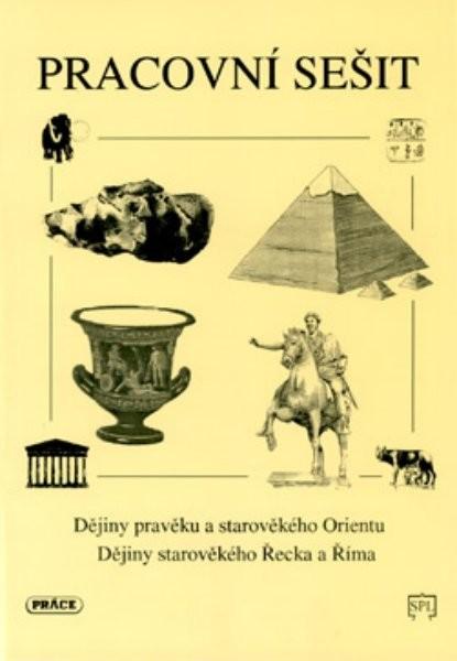 Dějiny pravěku a starověkého Orientu, Dějiny starověkého Řecka a Říma, pracovní sešit - Náhled učebnice