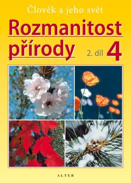 Rozmanitost přírody 4.r. 2.díl - Člověk a jeho svět (přírodověda 4.r.)