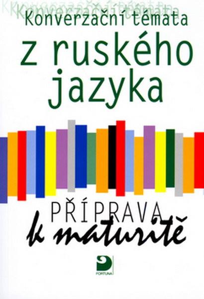 Konverzační témata z ruského jazyka, příprava k maturitě - Náhled učebnice