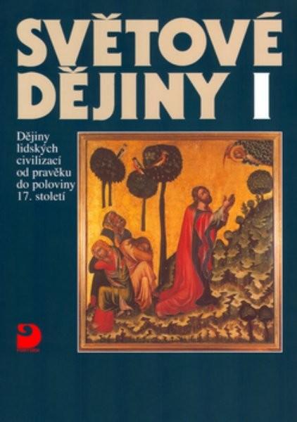 Světové dějiny, Dějiny lidských civilizací od pravěku do poloviny 17. století - Náhled učebnice
