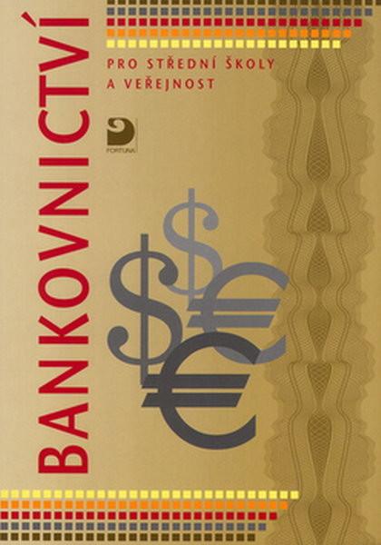 Bankovnictví pro střední školy a veřejnost - Náhled učebnice