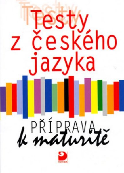 Testy z českého jazyka, příprava k maturitě - Náhled učebnice