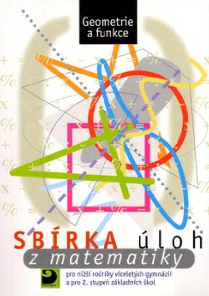 Sbírka úloh z matematiky pro nižší ročníky víceletých gymnázií a pro 2. stupeň základních škol : geometrie a funkce - Náhled učebnice