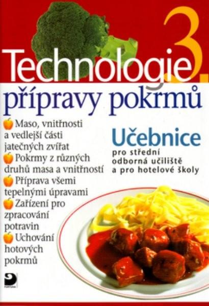 Technologie přípravy pokrmů 3, učebnice pro střední odborná učiliště, učební obory kuchař-kuchařka, kuchař-číšník, číšník-servírka a pro hotelové školy - Náhled učebnice