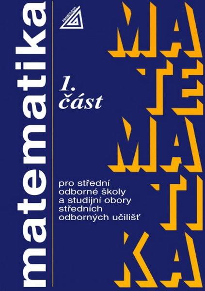 Matematika pro střední odborné školy a studijní obory středních odborných učilišť. 1. část - Náhled učebnice