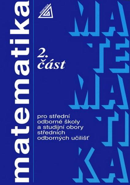 Matematika pro střední odborné školy a studijní obory středních odborných učilišť (2. část) - Náhled učebnice