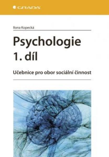 GRADA Psychologie 1.díl - Učebnice pro obor sociální činnost