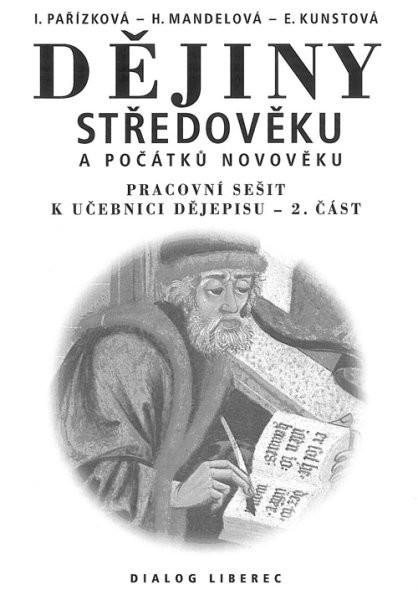 Dějiny středověku a počátků novověku - pracovní sešit k učebnici dějepisu 2.část
