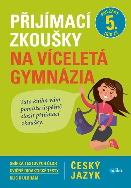 Přijímací zkoušky na víceletá gymnázia - český jazyk