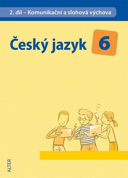 Český jazyk 6.r. 2.díl - Komunikační a slohová výchova