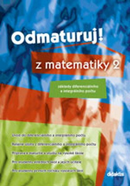 Odmaturuj z matematiky 2 - základy diferenciálního a integrálního počtu