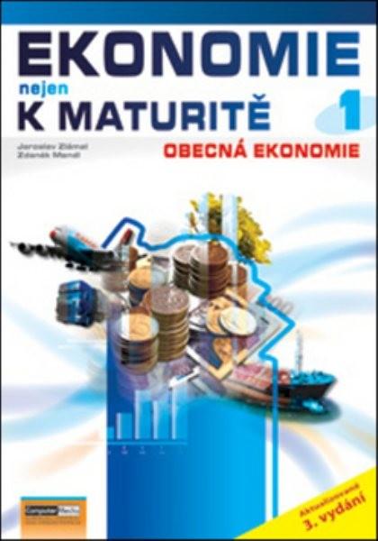 Ekonomie nejen k maturitě 1 - Obecná ekonomie