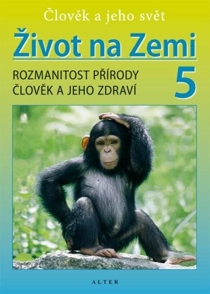 Život na Zemi 5.r. - Člověk a jeho svět - učebnice