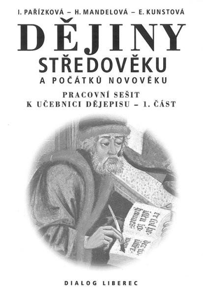 Dějiny středověku a počátků novověku - pracovní sešit k učebnici dějepisu 1.část