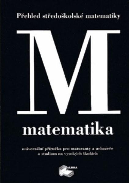Matematika - Přehled středoškolské matematiky