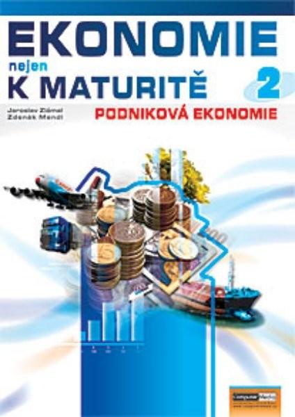 Ekonomie nejen k maturitě 2 - Ekonomika podniku