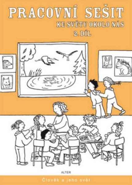 Svět okolo nás - Pracovní sešit 2.díl - Prvouka pro 2.r. ZŠ