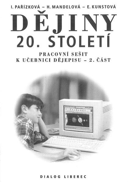 Dějiny 20.století - pracovní sešit k učebnici dějepisu 2.část