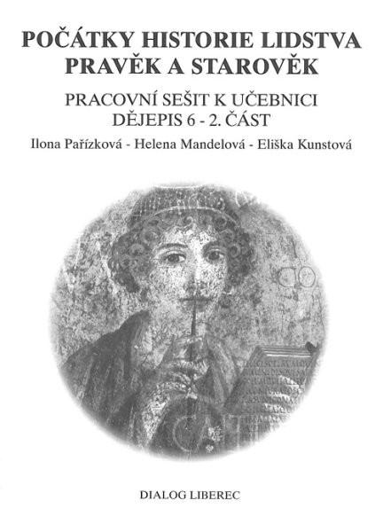 Počátky historie lidstva - Pravěk a starověk - pracovní sešit k učebnici 2.část