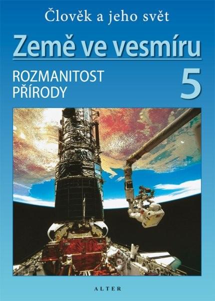 Země ve vesmíru 5.r. - Rozmanitost přírody - učebnice