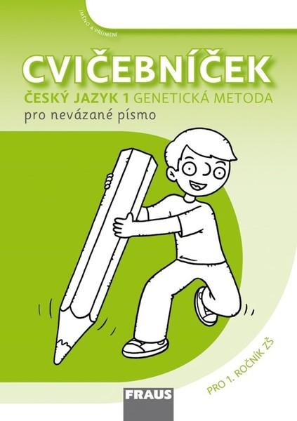 Cvičebníček pro 1.r. ZŠ - nevázané písmo (Genetická metoda)