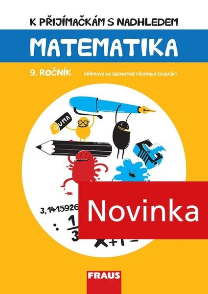 K přijímačkám s nadhledem - matematika 9. ročník