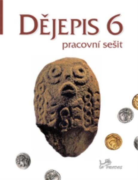 Dějepis 6.r. Pravěk, starověk (nový) - pracovní sešit