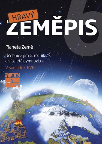 Hravý zeměpis 6 - Učebnice pro 6. ročník ZŠ a víceletá gymnázia