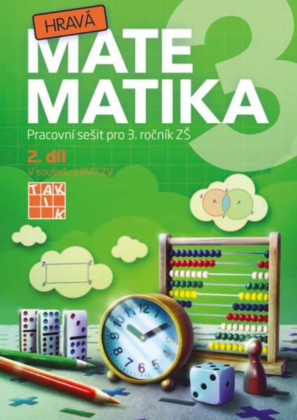 Hravá matematika 3.r. 2.díl (Pracovní sešit pro 3. ročník ZŠ)