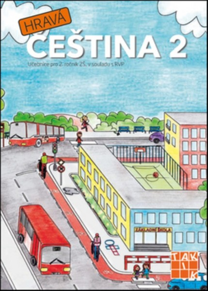 Hravá čeština 2 - Učebnice pro 2. ročník ZŠ
