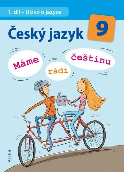 Český jazyk 9.r. Máme rádi češtinu - Učivo o jazyce