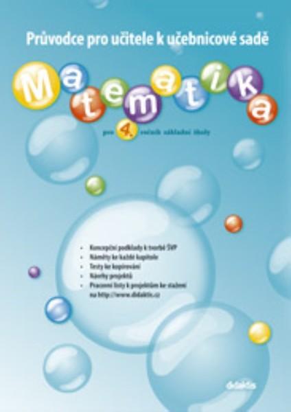 Matematika pro 4. ročník ZŠ - Průvodce pro učitele k učebnicové sadě