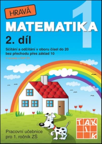 Hravá matematika 1.r. 2.díl (Pracovní učebnice pro 1.r. ZŠ)