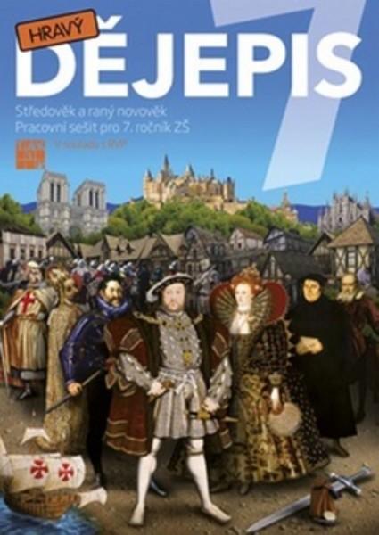 Hravý dějepis 7 - Středověk a raný novověk (pracovní sešit)