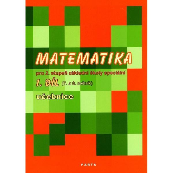 Matematika pro 2. stupeň ZŠ speciální 1.díl učebnice (pro 7. a 8. ročník)