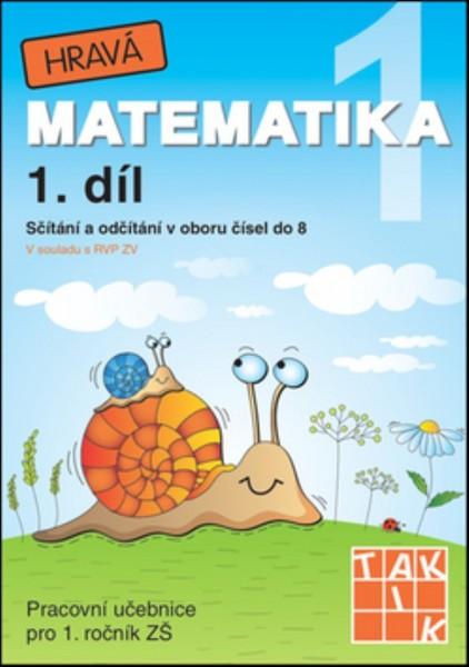 Hravá matematika 1.r. 1.díl (Pracovní učebnice pro 1.r. ZŠ)