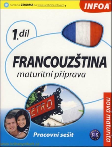 Francouzština - maturitní příprava 1.díl - pracovní sešit (nová maturita)