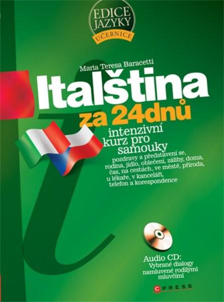 Italština za 24 dnů - Intenzivní kurz pro samouky + audio CD