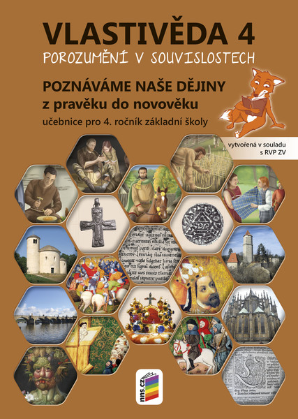 Vlastivěda 4.r. Poznáváme naše dějiny z pravěku do novověku (učebnice)