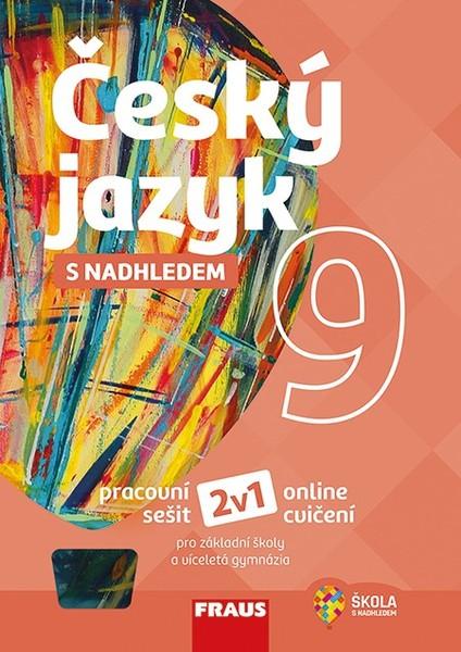Český jazyk s nadhledem 9 (pracovní sešit)