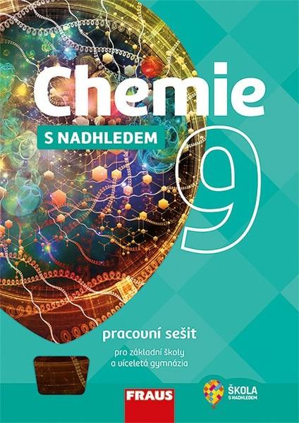 Chemie s nadhledem 9 (pracovní sešit)