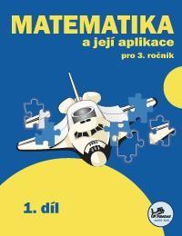 Matematika a její aplikace 3.r. 1.díl