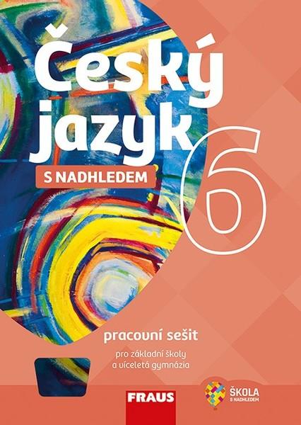 Český jazyk s nadhledem 6 (pracovní sešit)
