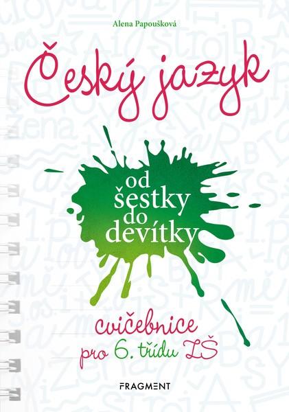 Český jazyk od šestky do devítky - cvičebnice pro 6. třídu ZŠ