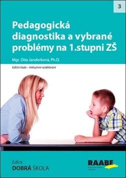 Pedagogická diagnostika a vybrané problémy na 1. stupni ZŠ