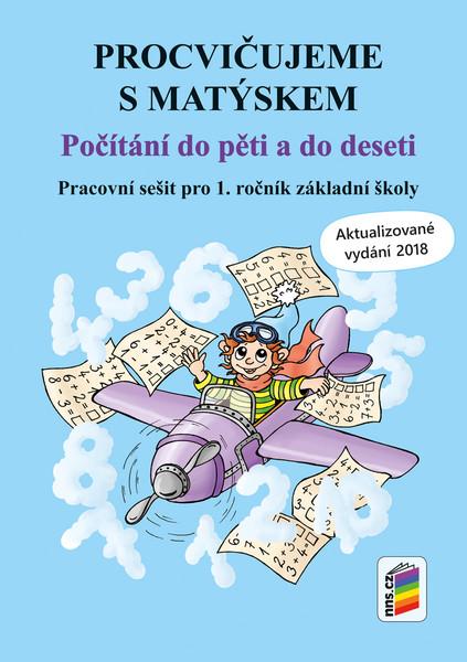 Procvičujeme s Matýskem - Počítání do pěti a do deseti 1.r. (Aktualizované vydání 2018-2019)