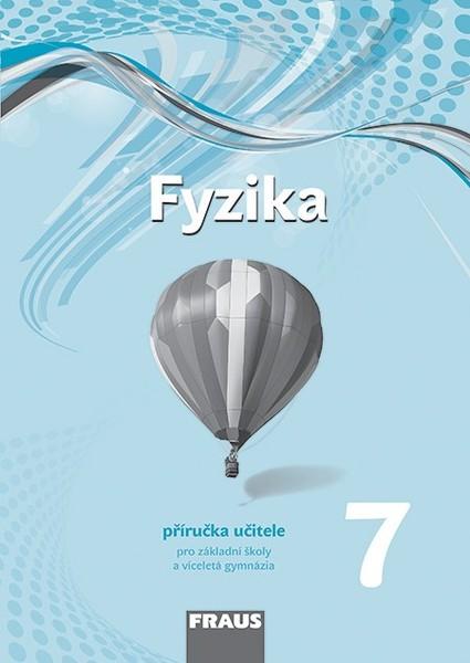Fyzika 7.r. ZŠ - příručka učitele (nová generace)