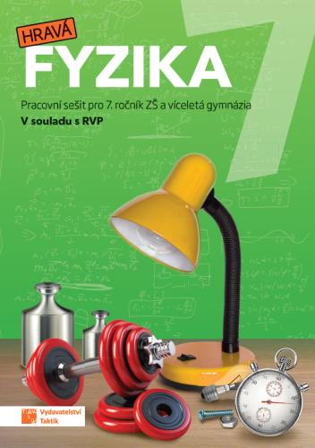 Hravá fyzika 7 - Pracovní sešit pro 7. ročník ZŠ (nová řada)