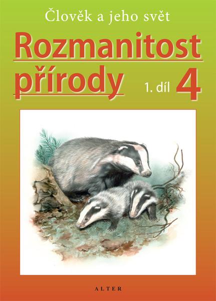 Rozmanitost přírody 4.r. 1.díl - Člověk a jeho svět (přírodověda pro 4.r.)