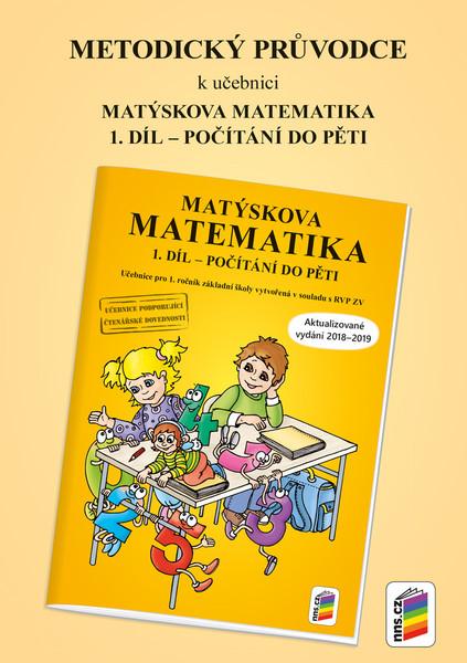 Metodický průvodce k Matýskově matematice 1.r. 1. díl (aktualizované vydání 2018)